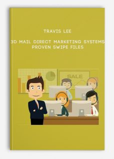 Travis Lee – 3D Mail Direct Marketing Systems – PROVEN SWIPE FILES