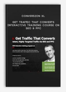 Conversion XL – Get Traffic That Converts Interactive Training Course on SEO & PPC