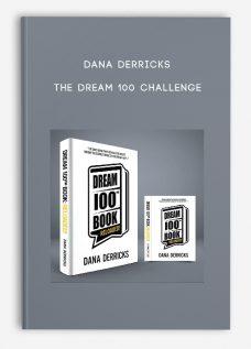 Dana Derricks – The Dream 100 Challenge