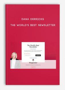 Dana Derricks – The World's Best Newsletter