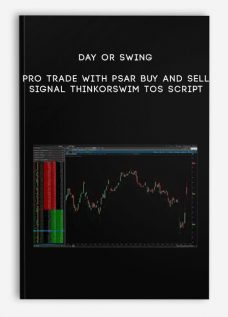 Day or Swing Pro trade with PSAR Buy and Sell Signal ThinkorSwim TOS Script