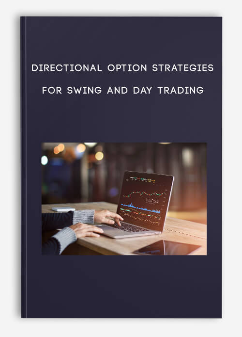 Directional Option Strategies for Swing and Day Trading