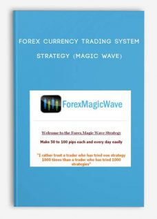 FOREX CURRENCY TRADING SYSTEM STRATEGY (MAGIC WAVE)
