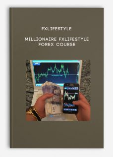 Fxlifestyle – MILLIONAIRE FXLIFESTYLE FOREX COURSE