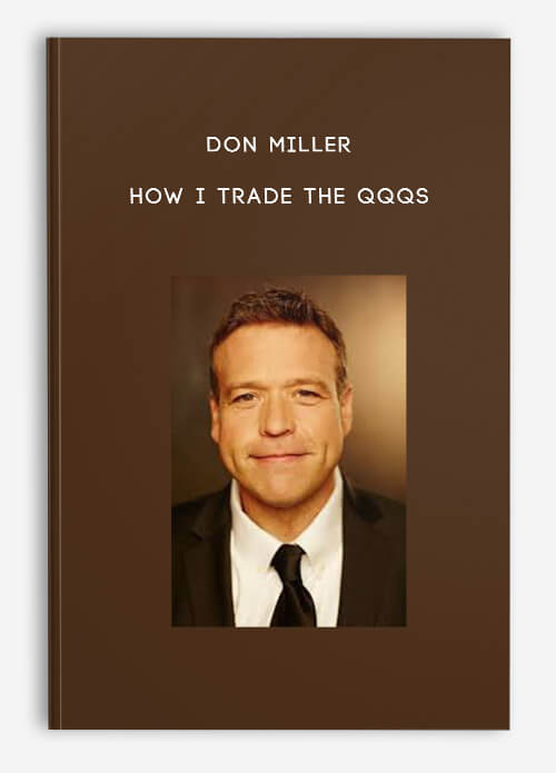How I Trade the QQQs by Don Miller