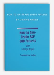 How to DayTrade SP500 Futures by George Angell