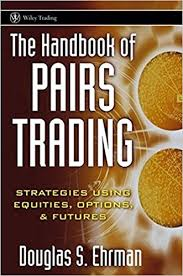 The Handbook of Pairs Trading by Douglas S.Ehrman