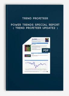 Trend Profiteer Power Trends Special Report ( Trend Profiteer Update2 )