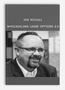 Wholesaling Lease Options 2.0 from Joe McCall