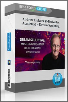 Andrew Holecek (Mindvalley Academy) – Dream Sculpting