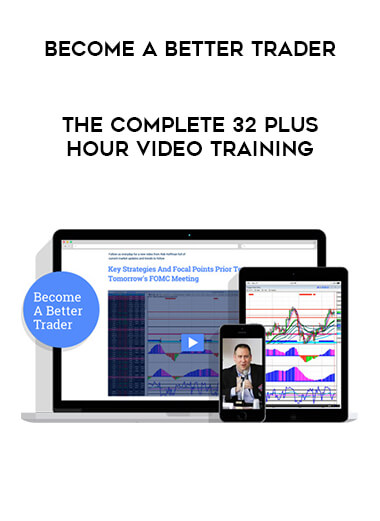 Become a Better Trader – The Complete 32 Plus Hour Video Training