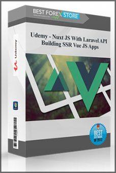 Udemy – Nuxt JS With Laravel API – Building SSR Vue JS Apps