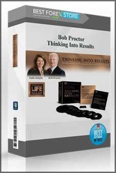 Bob Proctor – Thinking Into Results