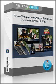Bruce Whipple – Buying A Profitable Revenue Stream & Call