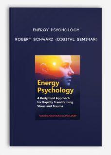 Energy Psychology – ROBERT SCHWARZ (Digital Seminar)