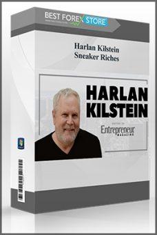 Harlan Kilstein – Sneaker Riches