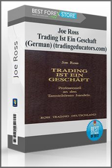 Joe Ross – Trading Ist Ein Geschaft (German) (tradingeducators.com)