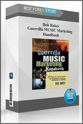 Bob Baker – Guerrilla MUSIC Marketing Handbook