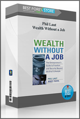 Phil Laut – Wealth Without a Job