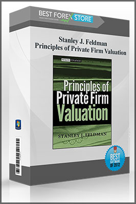 Stanley J. Feldman – Principles of Private Firm Valuation