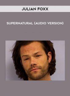 Supernatural (Audio Version) by Julian Foxx
