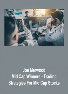 Joe Marwood – Mid Cap Winners – Trading Strategies For Mid Cap Stocks
