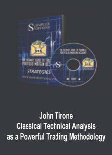 John Tirone – Classical Technical Analysis as a Powerful Trading Methodology
