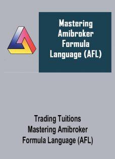 Trading Tuitions – Mastering Amibroker Formula Language (AFL)