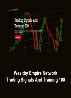 Wealthy Empire Network – Trading Signals And Training 100