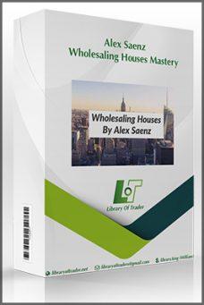 Alex Saenz – Wholesaling Houses Mastery