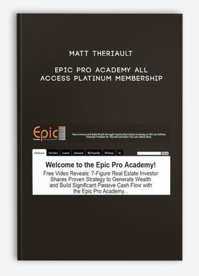 Matt Theriault – Epic Pro Academy All Access Platinum Membership