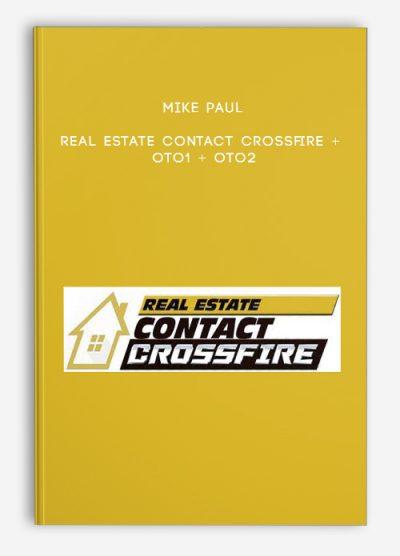 Mike Paul – Real Estate Contact Crossfire + OTO1 + OTO2