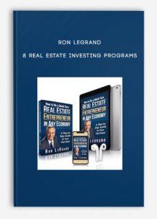 Ron LeGrand – 8 Real estate investing programs