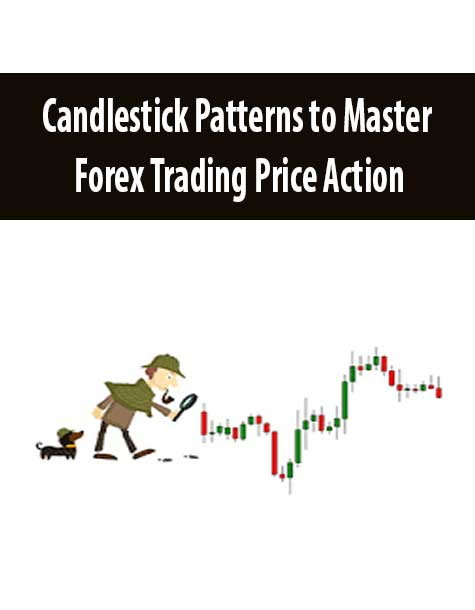 Candlestick Patterns to Master Forex Trading Price Action
