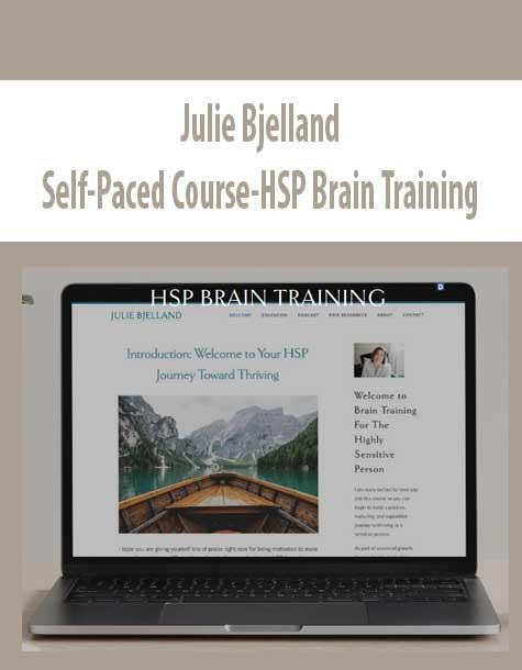 Julie Bjelland – Self-Paced Course-HSP Brain Training