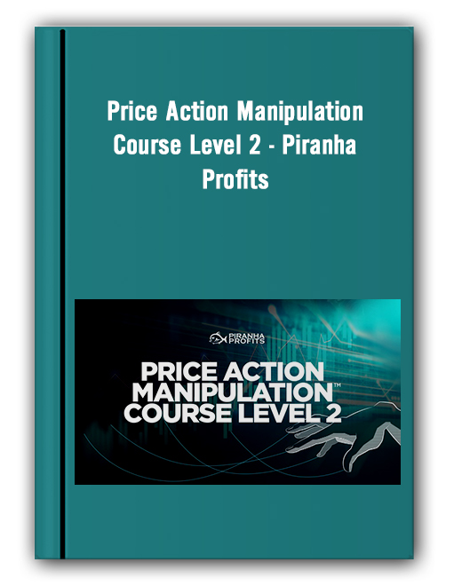 Price Action Manipulation Course Level 2 – Piranha Profits