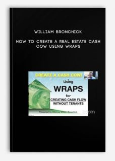 William Bronchick – How to Create a Real Estate Cash Cow Using Wraps