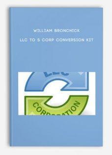 William Bronchick – LLC to S Corp Conversion Kit